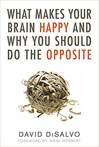 What Makes Your Brain Happy (and Why You Should Do the Opposite)