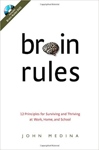Brain Rules: 12 Principles for Surviving and Thriving