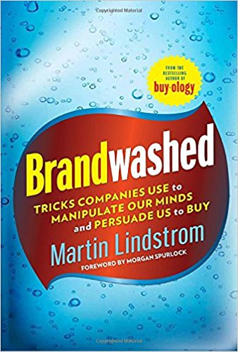 Brandwashed: Tricks Companies Use to Manipulate Our Minds