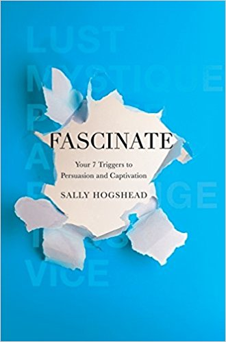 Fascinate: i tuoi 7 trigger to Persuasion and Captivation