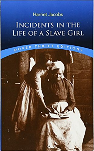 Incidents in the Life of a Slave Girl. Author: Harriet Jacobs
