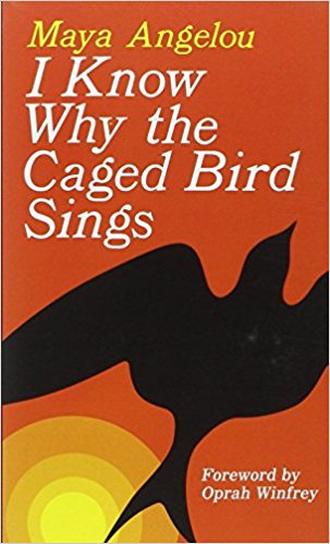 I Know Why the Caged Bird Sings. Author: Maya Angelou
