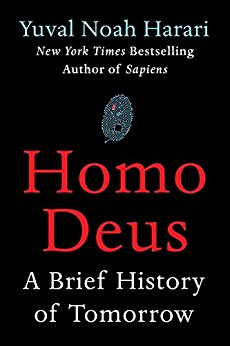 Homo Deus: A Brief History of Tomorrow. Author: Yuval Noah Harari