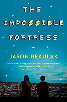 The Impossible Fortress: A Novel. Author: Jason Rekulak