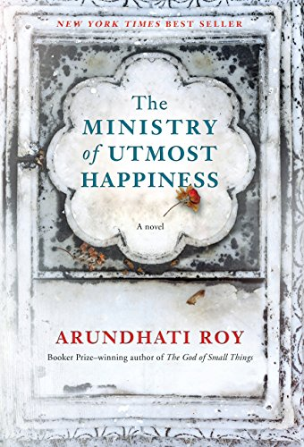 The Ministry of Utmost Happiness: A novel. Author: Arundhati Roy