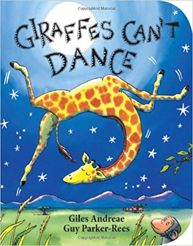 Giraffes Can't Dance. Author: Giles Andreae