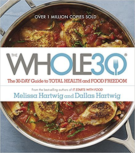 The Whole30: The 30-Day Guide to Total Health and Food Freedom. Author: Melissa and Dallas Hartwig