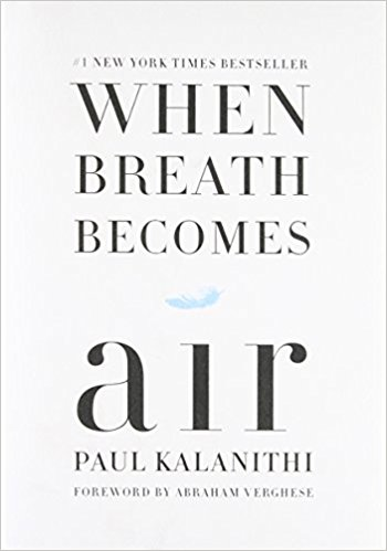 When Breath Becomes Air. Author: Paul Kalanithi