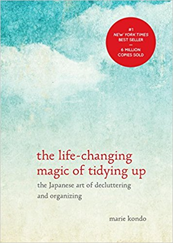 The Life-Changing Magic of Tidying Up: The Japanese Art of Decluttering and Organizing. Author: Marie Kondo