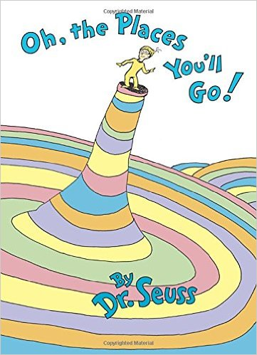 Oh, The Places You Iré !. Autor: Dr. Seuss