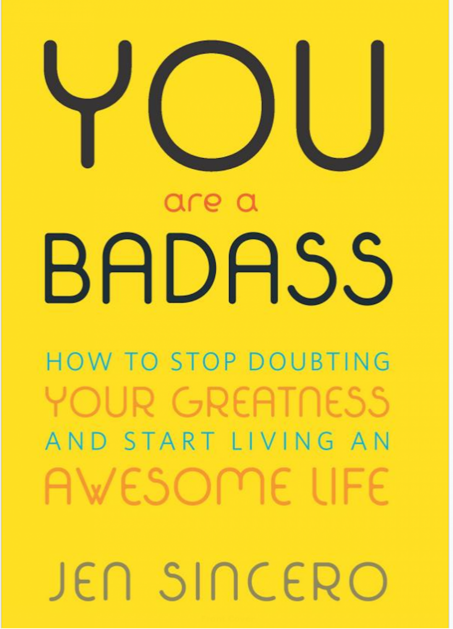 You Are a Badass How to Stop Doubting Your Greatness and Start Living an Awesome Life Author Jen Sincero