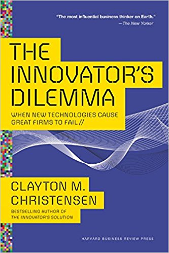 The Innovator's Dilemma. Author: Clayton M. Christensen