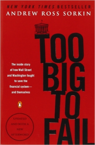 Too Big to Fail. Author: Andrew Ross Sorkin