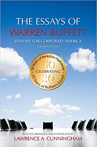 The Essays of Warren Buffett. Author: Warren Buffett, edited by Lawrence A. Cunningham